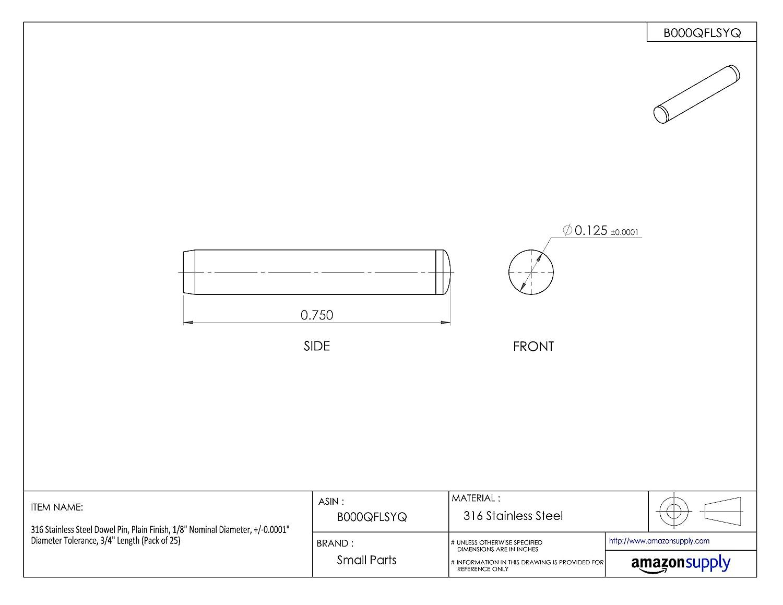 Pack of 10 1//4 Nominal Diameter 316 Stainless Steel Dowel Pin 1-1//4 Length Plain Finish +//-0.0001 Diameter Tolerance