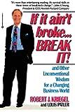 If It Ain't Broke…Break It!