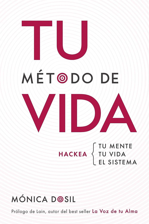 TU MÉTODO DE VIDA: HACKEA: TU MENTE, TU VIDA, EL SISTEMA eBook ...