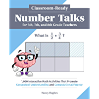 Classroom-Ready Number Talks for Sixth, Seventh, and Eighth Grade Teachers: 1,000 Interactive Math Activities that…