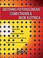 Sistemas Fotovoltaicos Conectados à Rede Elétrica
