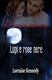 Immortal Destiny : Lupi e rose nere
