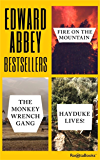 Edward Abbey Bestsellers Bundle: Fire on the Mountain, The Monkey Wrench Gang, Hayduke Lives!