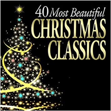 40 Most Beautiful Christmas Classics - 40 Most Beautiful Christmas ...