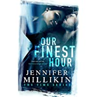 Our Finest Hour (The Time Series) (Volume 1)