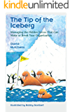 tip of the iceberg and hutchens David hutchens, barry rellaford  barry the tip of the iceberg: managing the hidden forces that can make or break the underdog's advocate – page 2.