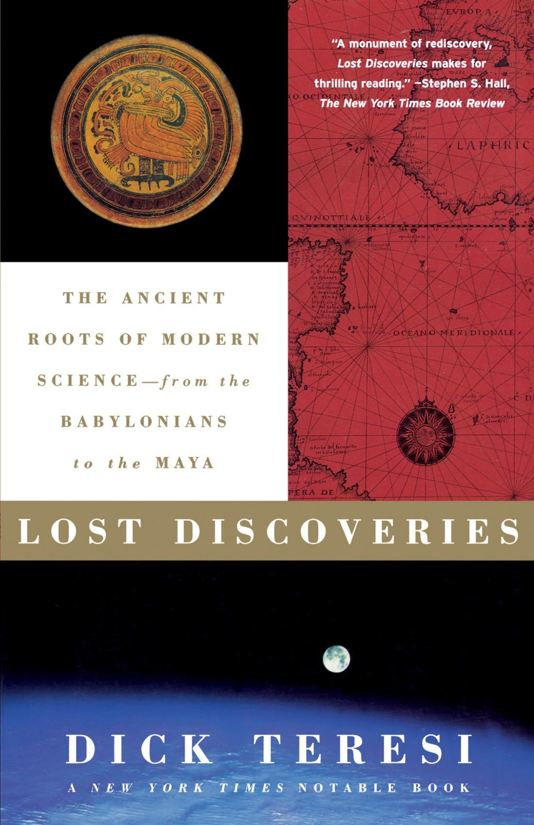 Read Online Lost Discoveries: The Ancient Roots of Modern Science--from the Babylonians to the Maya pdf