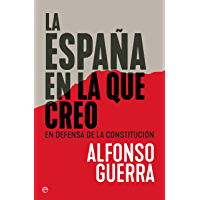 La España en la que creo (Ensayo) (Spanish Edition)