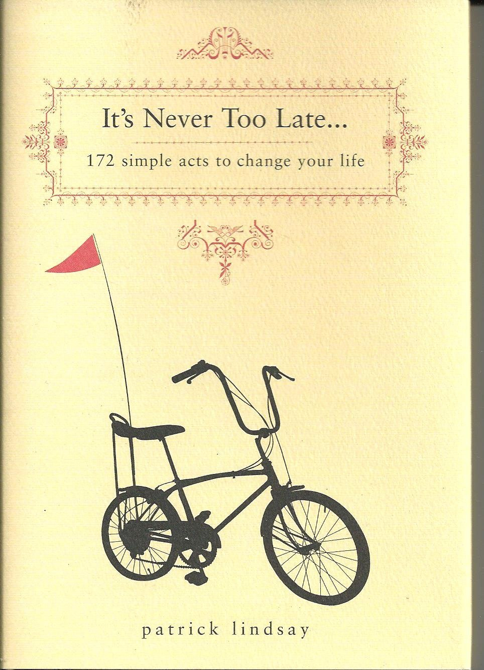 Download It's Never Too Late: 172 Simple Acts to Change Your Life pdf