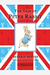 The Tale Of Peter Rabbit: The original and authorized edition (Beatrix Potter Originals Book 1) Kindle Edition