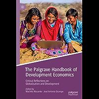 The Palgrave Handbook of Development Economics: Critical Reflections on Globalisation and Development (English Edition)