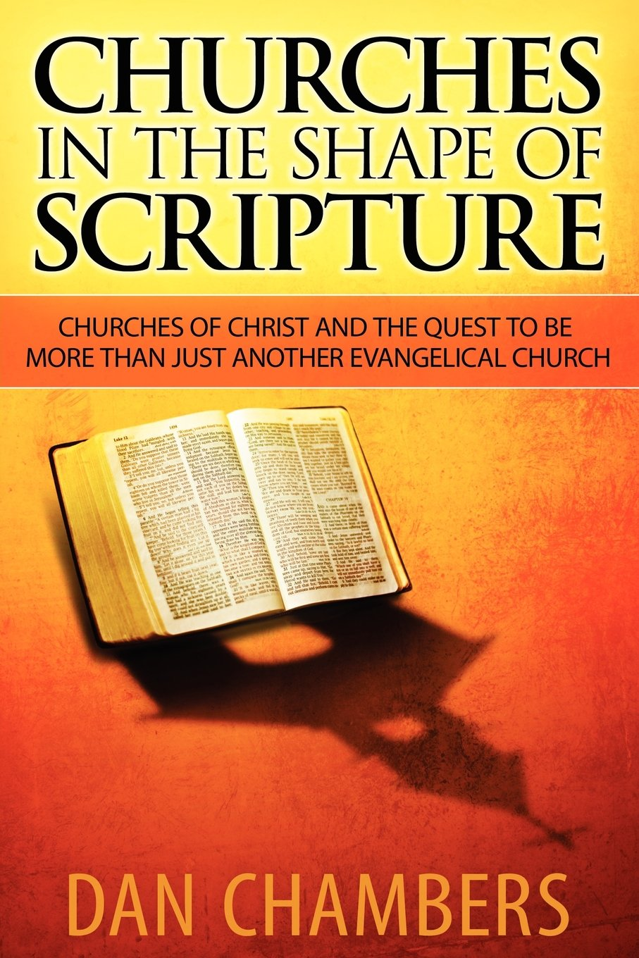Churches in the Shape of Scripture: Dan Chambers: 9780985890308:  Amazon.com: Books