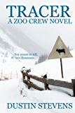 Tracer - A Thriller: A Zoo Crew Novel (Zoo Crew series Book 3)