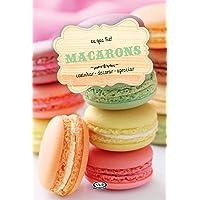 Macarons: cozinhar - decorar - apreciar