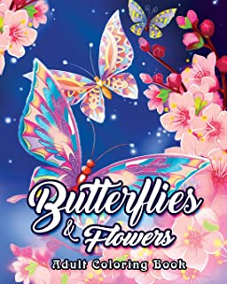 Butterflies And Flowers Adult Coloring Book An Featuring Beautiful Relaxing