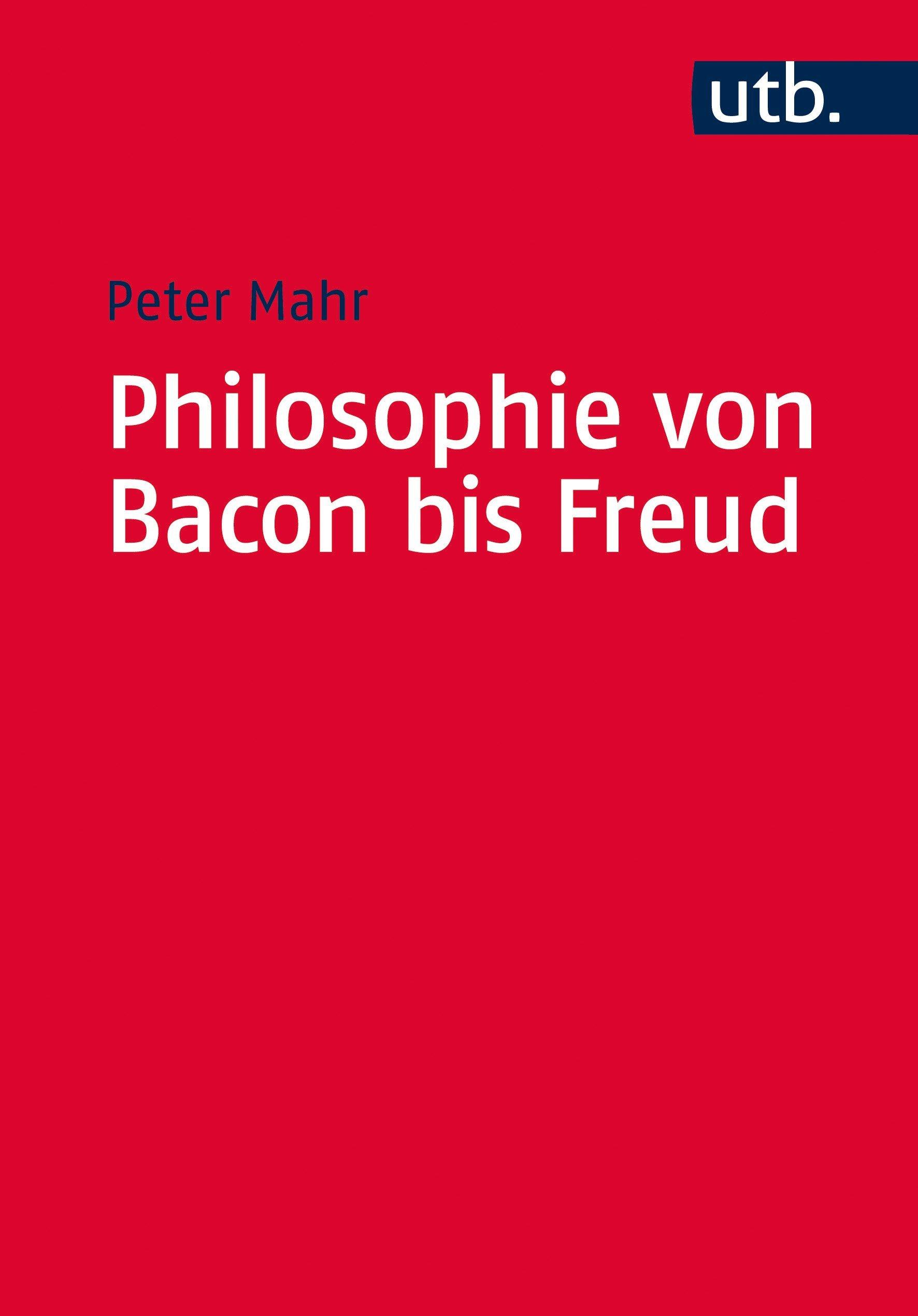 Philosophie von Bacon bis Freud
