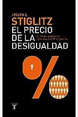 El precio de la desigualdad: El 1 % de población tiene lo que el 99 % necesita (Spanish Edition) Kindle Edition