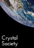 Crystal Society (Crystal Trilogy Book 1)