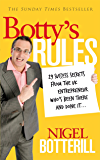 Botty's Rules: 29 Success Secrets From the UK Entrepreneur Who's Been There and Done it...