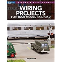 Wiring Projects for Your Model Railroad: Wiring & Electronics