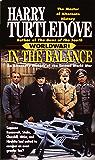 In the Balance (Worldwar, Book One): 1 (Worldwar Series)