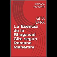 La Esencia de la Bhagavad Gita según Ramana Maharshi: GITA SARA