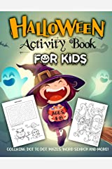 Halloween Activity Book for Kids Ages 4-8: A Fun Workbook for Celebrate Trick or Treat Learning, Pumpkin Coloring, Dot To Dot, Mazes, Word Search and More! Paperback