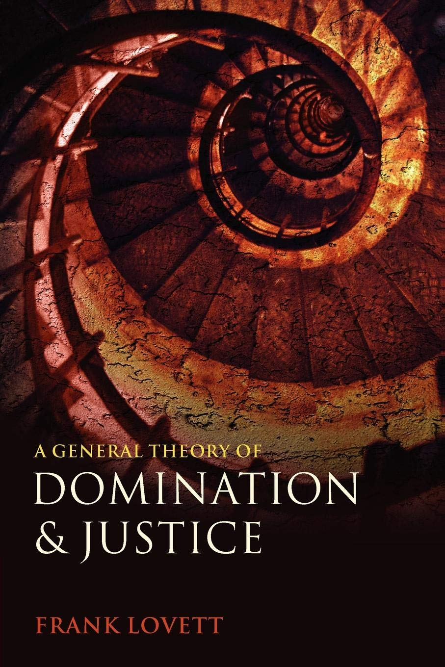 A General Theory of Domination and Justice por Frank Lovett