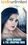 Kiera Hudson & The Creeping Men (Kiera Hudson Series Three Book 1)