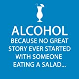 """Paperproducts Design 1251244""""Alcohol - Because No Great Story Ever Started with Someone Eating a Salad"""" Cocktail Napkin"""