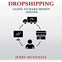 Dropshipping: Guide to Make Money Online