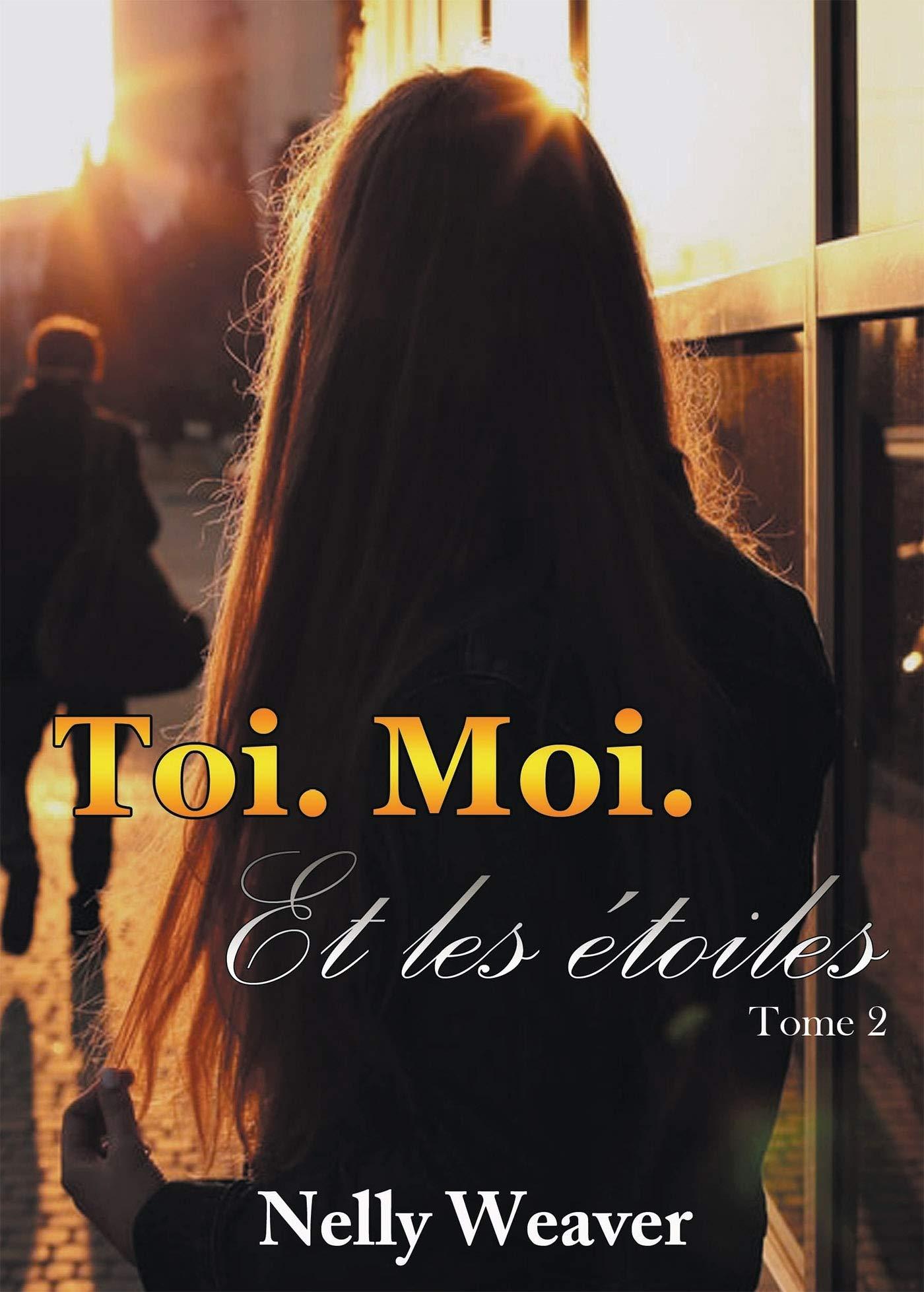 Toi Moi Et Les Etoiles French Edition Weaver Nelly 9791035947583 Amazon Com Books