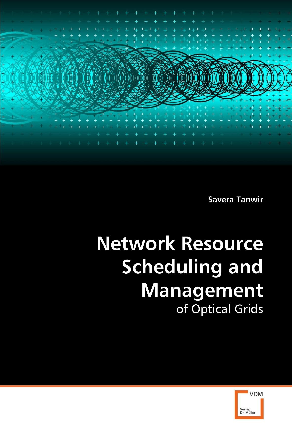 Read Online Network Resource Scheduling and Management: of Optical Grids pdf epub