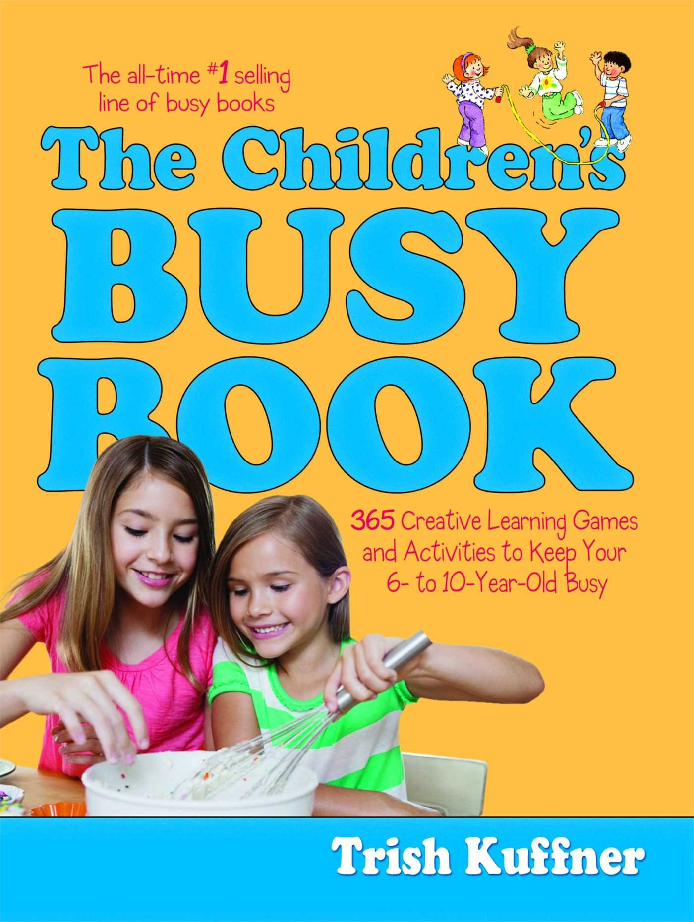 The Children s Busy Book 365 Creative Learning Games and
