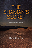 The Shaman's Secret (Manny Rivera Mystery Series Book 7)