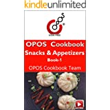 Snacks & Appetizers : Book 1: OPOS Cookbook (Snacks & Appetizers : OPOS Cookbooks)