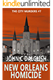 NEW ORLEANS HOMICIDE(Clean Suspense) (The City Murders Book 7)
