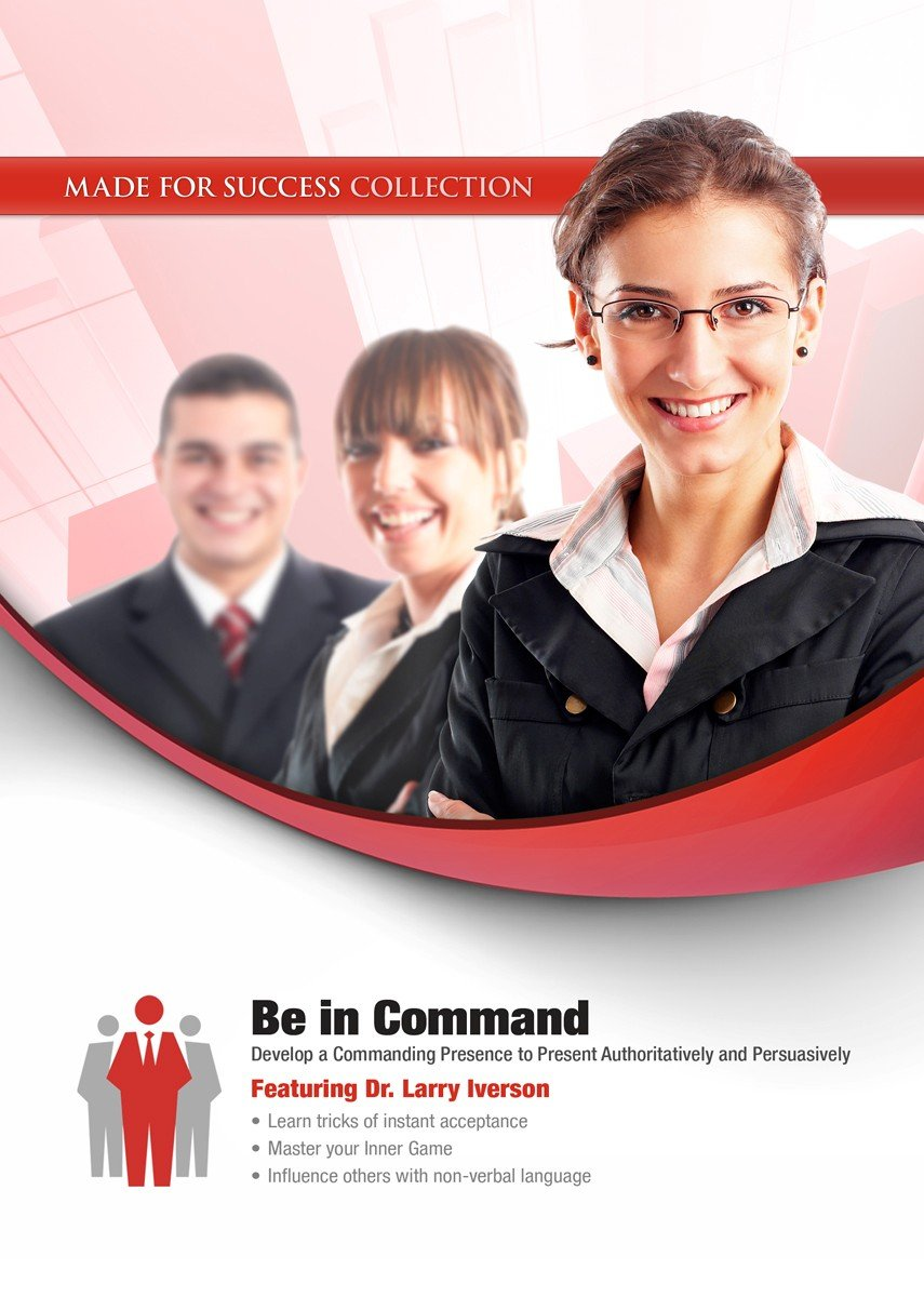 Download Be in Command: Develop a Commanding Presence to Present Authoritatively and Persuasively (Made for Success Collection) pdf