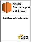 Amazon Elastic Compute Cloud (EC2) User Guide for Linux Instances