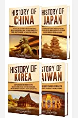 History of East Asia: A Captivating Guide to the History of China, Japan, Korea and Taiwan Kindle Edition