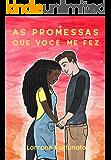 As promessas que você me fez