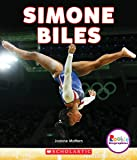 Simone Biles: America's Greatest Gymnast (Rookie Biographies)