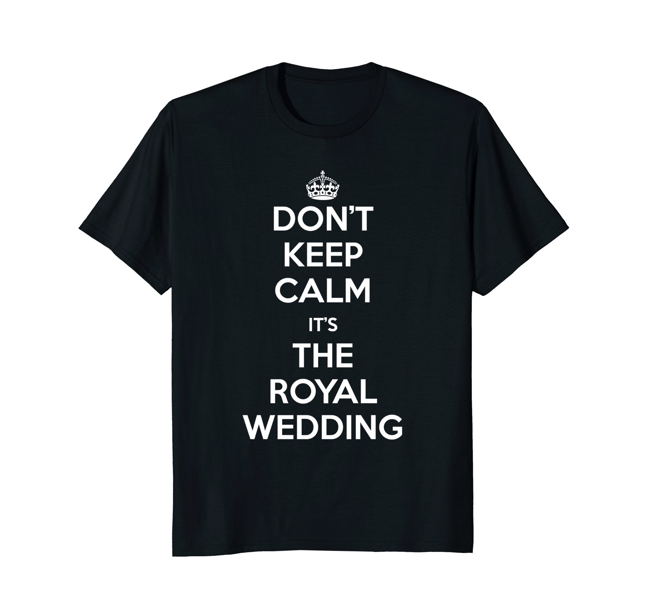 Don't Keep Calm, It's the Royal Wedding