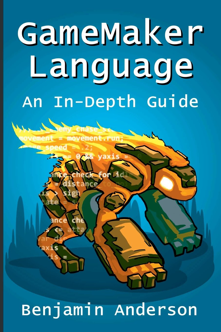 Gamemaker language an indepth guide soft cover benjamin gamemaker language an indepth guide soft cover benjamin anderson 9781329419568 amazon books baditri Choice Image