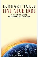 Eine neue Erde: Bewusstseinssprung anstelle von Selbstzerstörung (German Edition) Kindle Edition