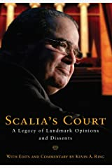 Scalia's Court: A Legacy of Landmark Opinions and Dissents Kindle Edition