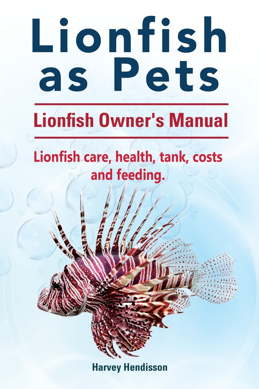 Lionfish as Pets. Lionfish Owners Manual. Lionfish care, health, tank, costs and feeding.