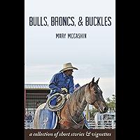 Bulls, Broncs, & Buckles