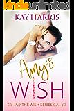 Amy's Wish (Wish Series Book 1)