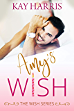 Amy's Wish (Wish Series Book 1) (English Edition)
